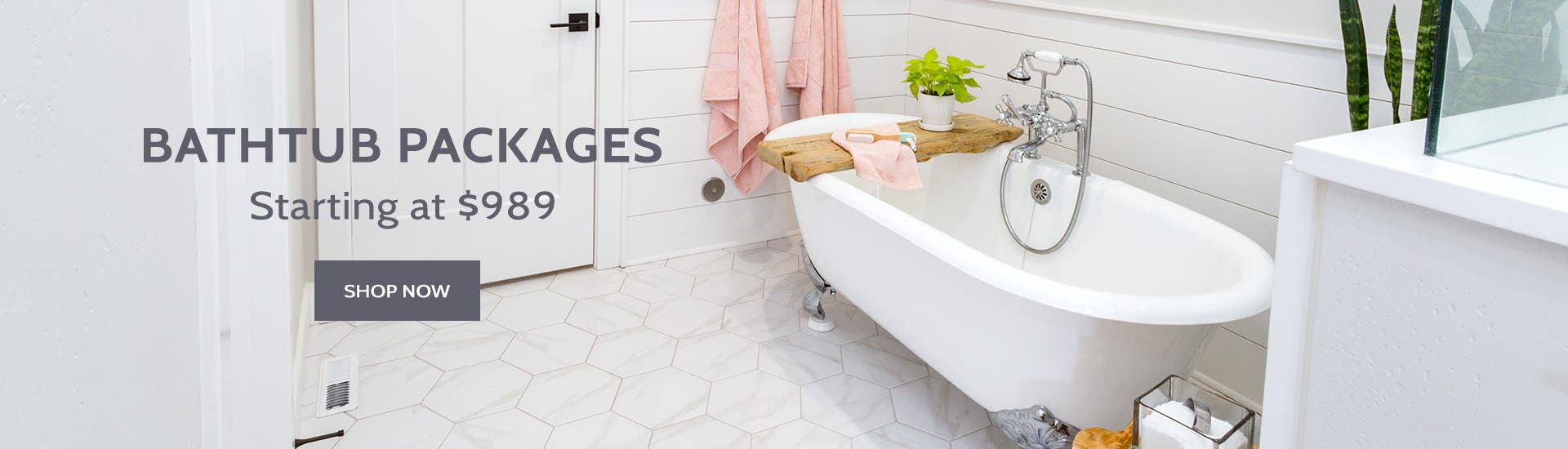 Bathtub Packages Starting At $989